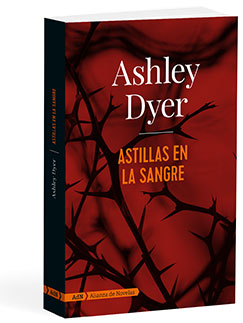 astillas-en-la-sangre-ashley-dyer.jpg